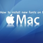 How to install new Fonts on Mac by following simple steps