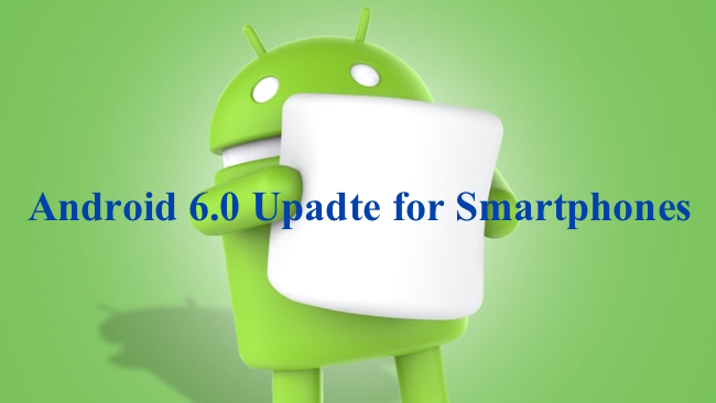 List of Android Phones to get Android 6 update