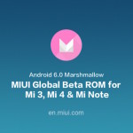 MIUI 7 Global Beta ROM Android 6.0 for Mi 3, Mi 4, Mi Note