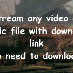 How to stream Videos, Movies, Music with download link