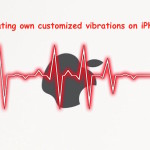 How to create own customized vibrations on iPhone