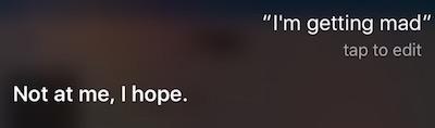 Mad at Siri