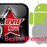 MovieTube and HD Cinema Alternatives for Android, iPhone, Mac and PC