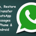 How to backup and restore WhatsApp Messages, or Transfer to another device