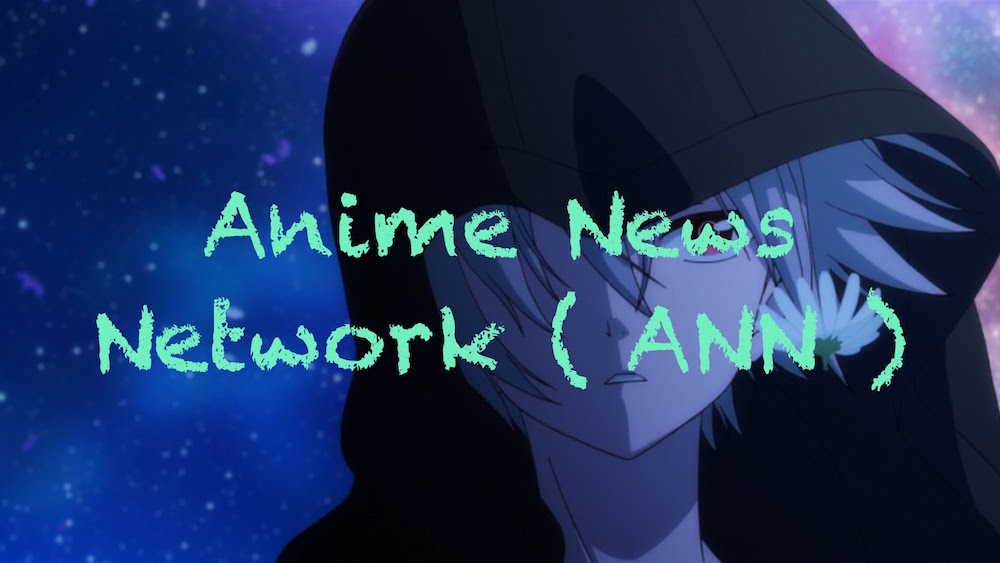 Anime News Network ANN