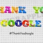 "Many reasons to say "" Thank You Google """