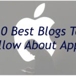 10 Best Blogs To Follow About Apple, Mac or iPhone