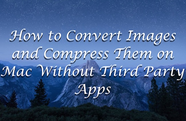 How to Convert Images on Mac (e.g. PNG to JPG) and Compress Them